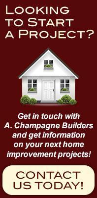 Looking to start a project? Get in touch with Champagne and Son and get information on your next home improvement project! Contact Us Today!